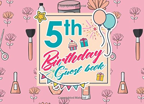 5th Birthday Guest Book: Birthday Party Guest Book, Guest Registry Book, Guest Book For Any Occasion, Happy Birthday Guest Book, Cute Beauty Shop Cover (Volume 96) pdf