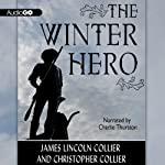 The Winter Hero | James Lincoln Collier,Christopher Collier