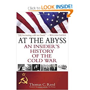 At the Abyss: An Insider's History of the Cold War Thomas C. Reed