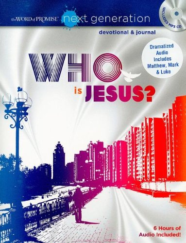 Who Is Jesus? (The Word of Promise: Next Generation Devotional & Journal) PDF