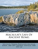 Macaulay's Lays of Ancient Rome;, , 1246747715