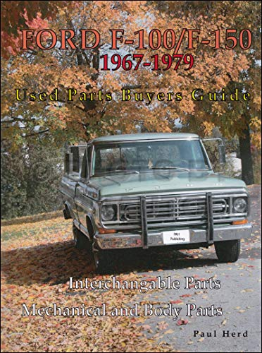 1967-1979 Ford F100-150 Parts Buyers Guide and Interchange Manual ()