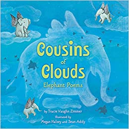 Cousins Of Clouds Elephant Poems Tracie Vaughn Zimmer Sean Addy Megan Halsey 9780618903498 Amazon Books