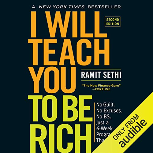 I Will Teach You to Be Rich: No Guilt. No Excuses. No B.S. Just a 6-Week Program That Works (Second Edition)