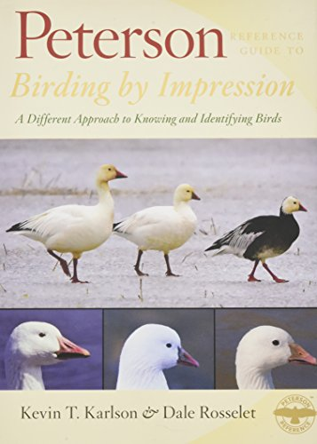 Peterson Reference Guide to Birding by Impression: A Different Approach to Knowing and Identifying Birds (Peterson Reference Guides)