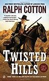 Twisted Hills, Ralph Cotton, 0451465911