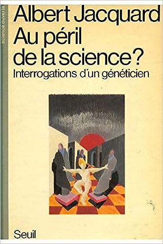 Télécharger en ligne Au péril de la science Interrogations d'un généticien / Jacquard, A / Réf: 30042 epub pdf