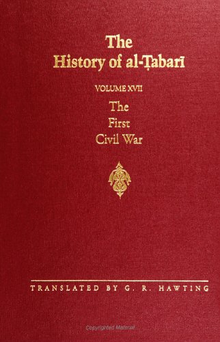 The History of al-Tabari Vol. 17: The First Civil War: From the Battle of Siffin to the Death of 'Ali A.D. 656-661/A.H. 36-40 (SUNY series in Near Eastern Studies)