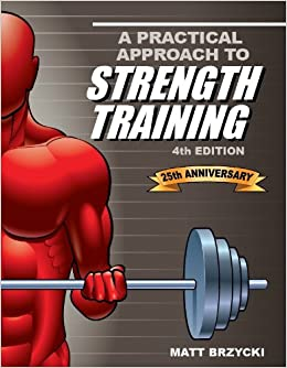 "Image result for "" A Practical Approach To Strength Training"" 4th edition by Matt Brzycki"
