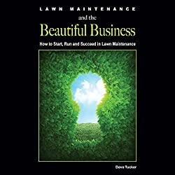 Lawn Maintenance and the Beautiful Business