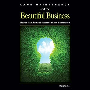 Lawn Maintenance and the Beautiful Business Audiobook