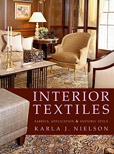 Interior Textiles: Fabrics, Application, and Historic Style