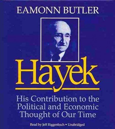 Hayek: His Contribution to the Political and Economic Thought of Our Time by Blackstone Audio Inc