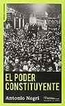 El Poder Constituyente. Ensayo Sobre Las Alternativas De La Modernidad par Negri