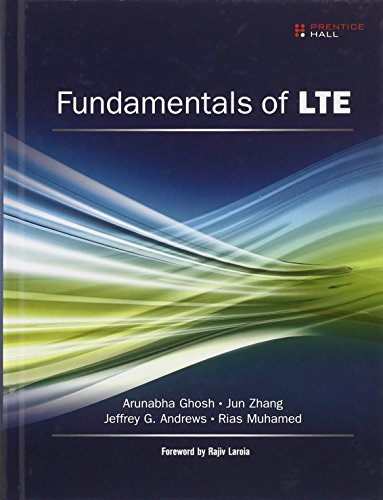 Fundamentals of LTE (Prentice Hall Communications Engineering and Emerging Technologies Series from Ted Rappaport)
