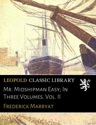 Download Mr. Midshipman Easy; In Three Volumes. Vol. II ebook