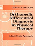 Orthopedic Differential Diagnosis in Physical Therapy: A Case Study Approach