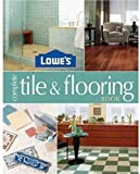 img - for Lowes Complete Tile And Flooring book / textbook / text book