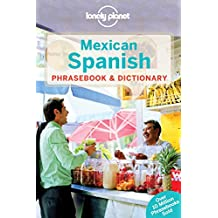 Lonely Planet Mexican Spanish Phrasebooks & Dictionary 4th Ed.