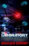 The Laboratory: A Futuristic Dungeon Core by  Skyler Grant in stock, buy online here