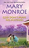 god dont make no mistakes - God Don't Make No Mistakes by Mary Monroe (2016-03-29)