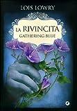 La rivincita. Gathering blue