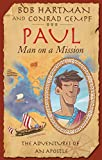 img - for Paul, Man on a Mission: The Life and Letters of an Adventurer for Jesus book / textbook / text book