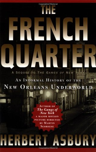 The French Quarter: An Informal History of the New Orleans Underworld (French Quarter-shops)