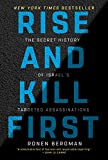 Rise and Kill First: The Secret History of Israel's