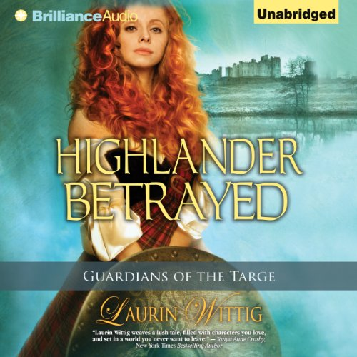 Highlander Betrayed: Guardians of the Targe, Book 1