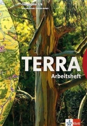 TERRA Geographie für Sachsen-Anhalt - Ausgabe für Sekundarschulen und Gymnasien / Schülerbuch 7./8. Schuljahr: Arbeitsheft Sekundarschule
