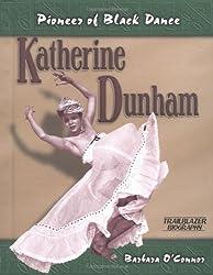 Katherine Dunham: Pioneer of Black Dance (Trailblazer Biographies)