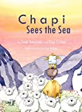 Chapi Sees the Sea, Jose Sanjines, 098327438X