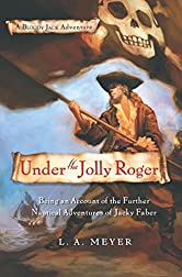 Under the Jolly Roger: Being an Account of the Further Nautical Adventures of Jacky Faber (Bloody Jack Adventures Book 3)