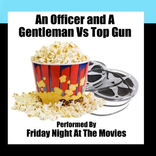 An Officer and A Gentleman Vs. Top Gun