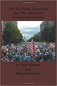 Book The Tea Party and The American Counter-Revolution by Yuri Maltsev (2012-08-05)