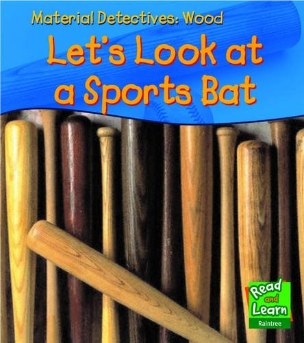Material Detectives Wood: Let's Look at a Sports Bat Hardback (Read and Learn: Material Detectives) ebook