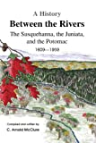 A History Between the Rivers, C. Arnold McClure, 1436381029