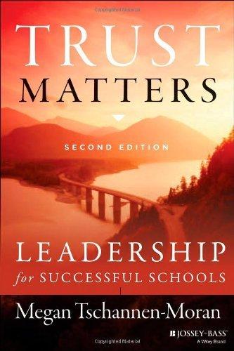 By Megan Tschannen-Moran Trust Matters: Leadership for Successful Schools (2nd Edition)