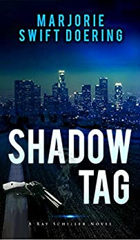 Shadow Tag: A Ray Schiller Novel (The Ray Schiller Series Book 2) by [Doering, Marjorie]
