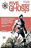 Five Ghosts Volume 2: Lost Coastlines