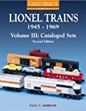3: Greenbergs Guide to Lionel Trains 1945-1969: Cataloged Sets