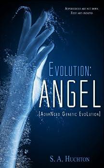 Evolution: ANGEL (The Evolution Series Book 1) by [Huchton, Starla, Huchton, S. A.]
