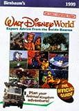 Walt Disney World 1999: Expert Advice from the Inside Source (Birnbaum's Travel Guides)