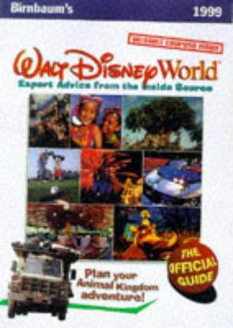Birnbaum's 99 Walt Disney World: Expert Advice from the Inside Source (BIRNBAUM'S WALT DISNEY WORLD)