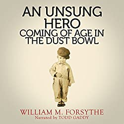 An Unsung Hero: Coming of Age in the Dust Bowl