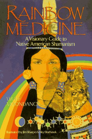 (Rainbow Medicine: A Visionary Guide to Native American Shamanism)