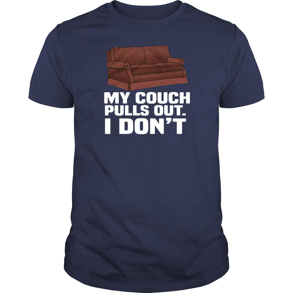 Gearliness My Couch Pulls Out I Don T T Shirt