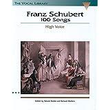 Franz Schubert: 100 Songs (High Voice)
