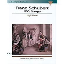 Franz Schubert: 100 Songs (High Voice)